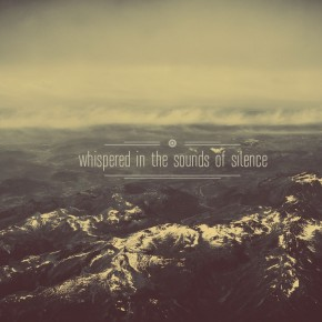 Whispered in the sounds of silence